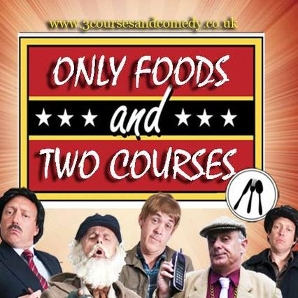 Only Foods and Two Courses Impersonator or Look-a-like